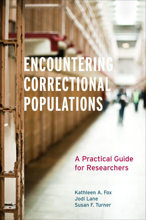 Encountering Correctional Populations: A Practical Guide for Researchers