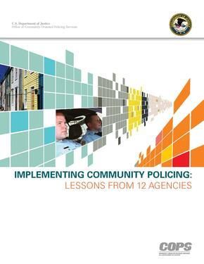 Implementing Community Policing: Lessons from Twelve Agencies